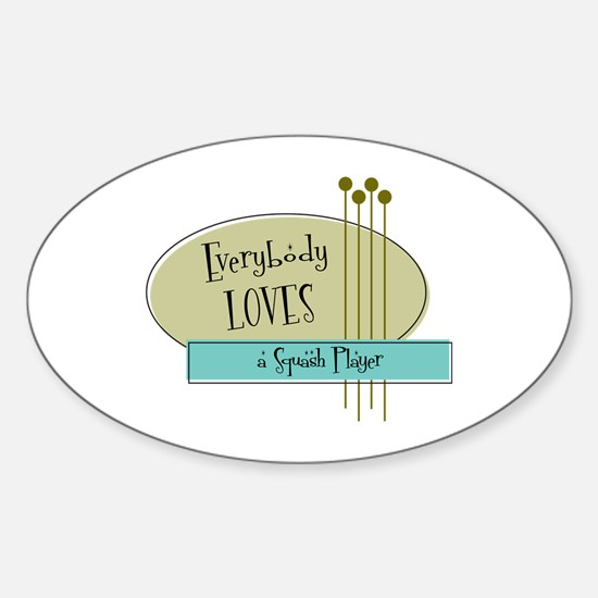 Everybody Loves a Squash Player Oval Decal