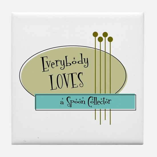 Everybody Loves a Spoon Collector Tile Coaster