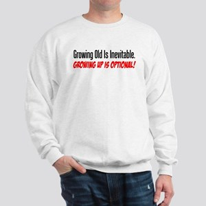Growing Old Is Inevitable Sweatshirt