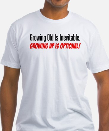 Growing Old Is Inevitable T-Shirt