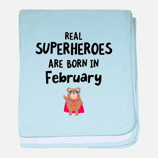 Superheroes are born in February Cf00 baby blanket
