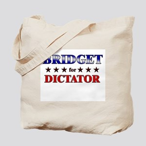BRIDGET for dictator Tote Bag