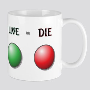 Live or Die Buttons Mugs