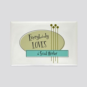 Everybody Loves a Social Worker Rectangle Magnet