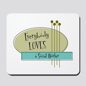 Everybody Loves a Social Worker Mousepad