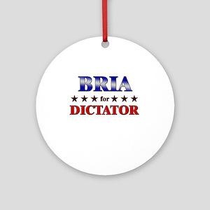 BRIA for dictator Ornament (Round)