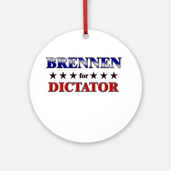 BRENNEN for dictator Ornament (Round)