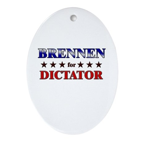 BRENNEN for dictator Oval Ornament