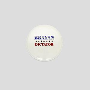 BRAYAN for dictator Mini Button