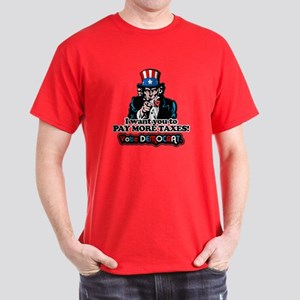 UNCLE SAM- PAY MORE TAXES Dark T-Shirt
