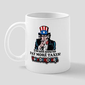 UNCLE SAM- PAY MORE TAXES Mug