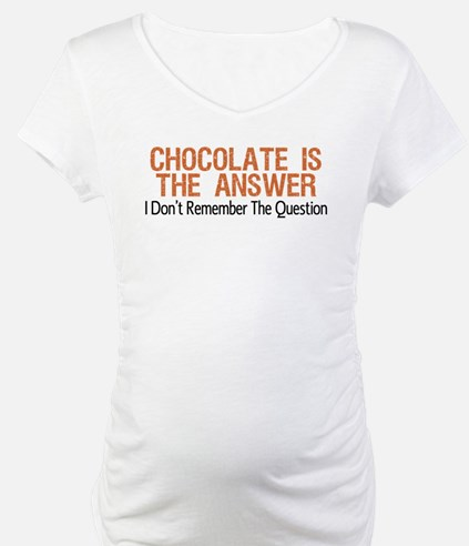 Chocolate Is The Answer Shirt