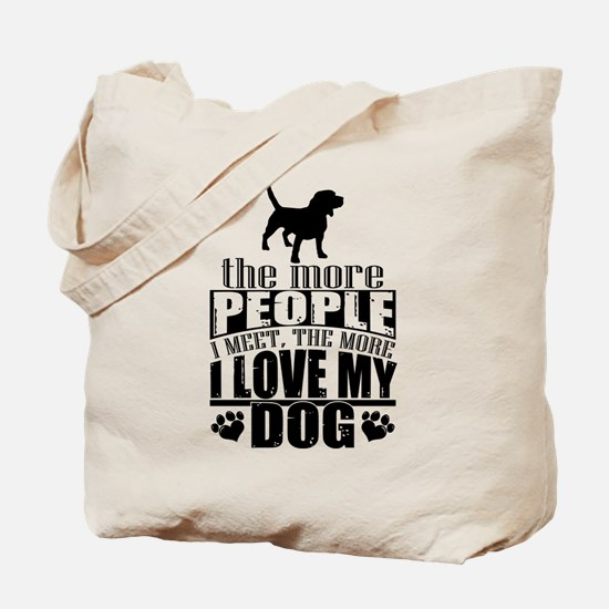More People I Meet, The More I Love My Do Tote Bag