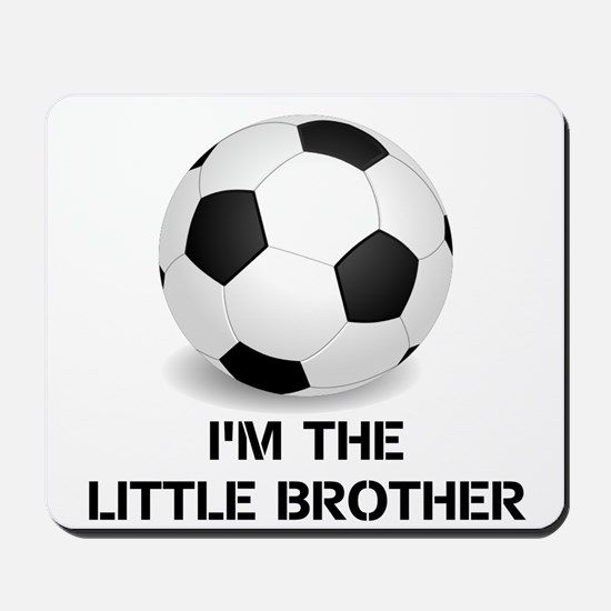 Im the little brother soccer ball Mousepad