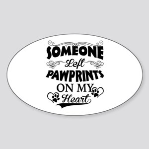 Someone Left Pawprints On My Heart Sticker (Oval)