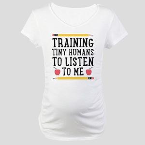 Training Tiny Humans Maternity T-Shirt