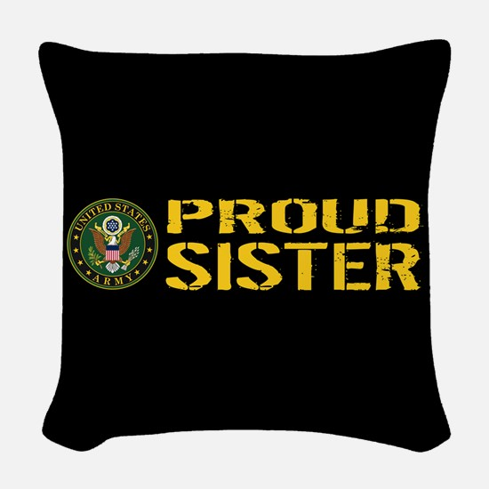 U.S. Army: Proud Sister (Black Woven Throw Pillow