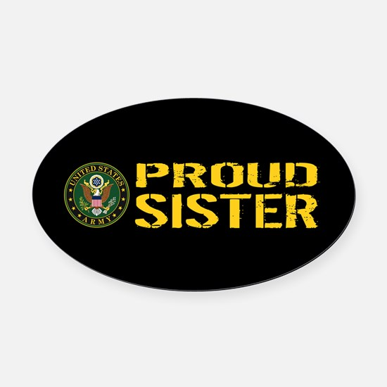 U.S. Army: Proud Sister (Black & G Oval Car Magnet