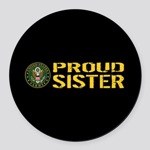 U.S. Army: Proud Sister (Black & Round Car Magnet