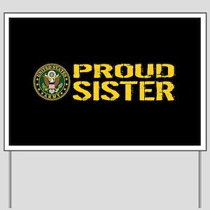 U.S. Army: Proud Sister (Black & Gold) Yard Sign