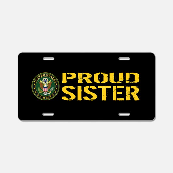 U.S. Army: Proud Sister (Bl Aluminum License Plate