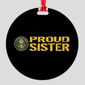 U.S. Army: Proud Sister (Black & Go Round Ornament
