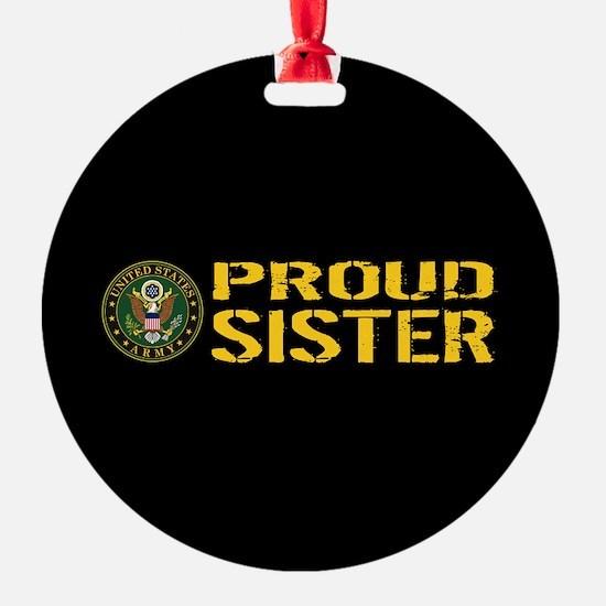 U.S. Army: Proud Sister (Black & Go Ornament