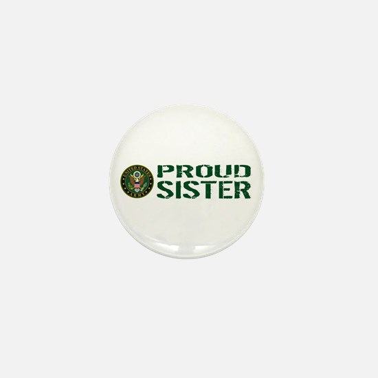 U.S. Army: Proud Sister (Green & White Mini Button