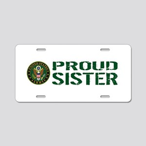 U.S. Army: Proud Sister (Gr Aluminum License Plate