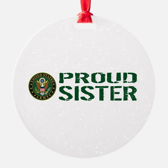 U.S. Army: Proud Sister (Green & Wh Ornament