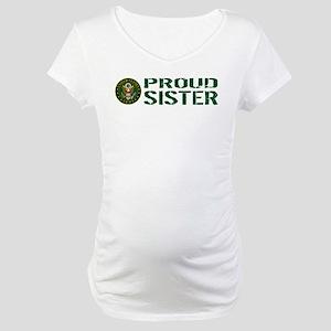 U.S. Army: Proud Sister (Green) Maternity T-Shirt