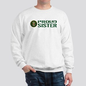 U.S. Army: Proud Sister (Green) Sweatshirt