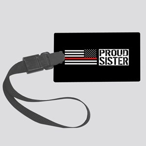 Firefighter: Proud Sister (Black Large Luggage Tag