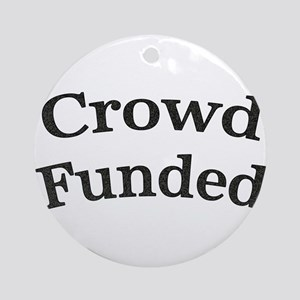 Crowd Funded Round Ornament