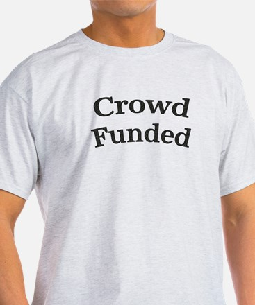 Crowd Funded T-Shirt