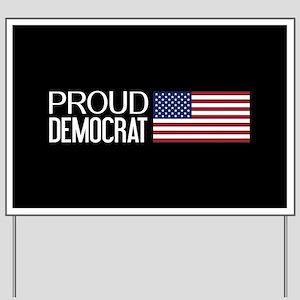 Democrat: Proud Democrat & American Flag Yard Sign