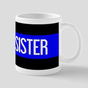 Police: Proud Sister (The Thin Blue Lin Mug