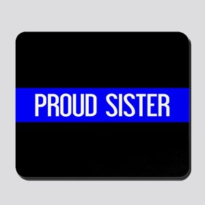 Police: Proud Sister (The Thin Blue Line Mousepad