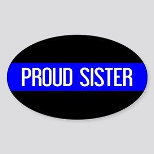 Police: Proud Sister (The Thin Blue Sticker (Oval)
