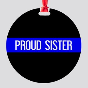 Police: Proud Sister (The Thin Blue Round Ornament