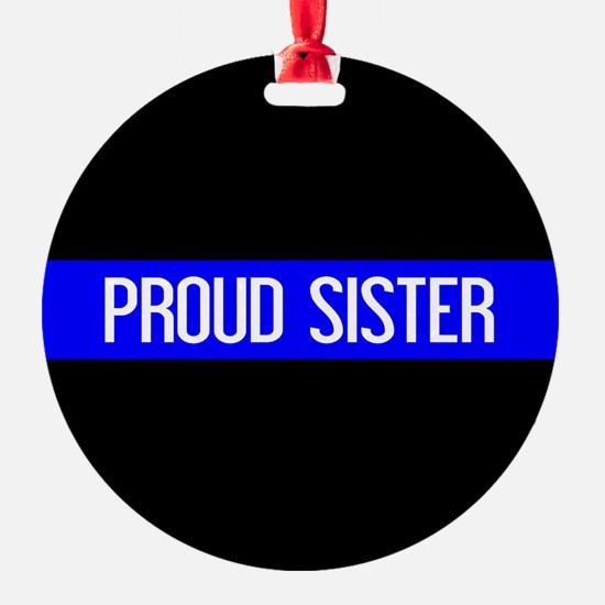 Police: Proud Sister (The Thin Blue Ornament