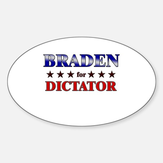 BRADEN for dictator Oval Decal