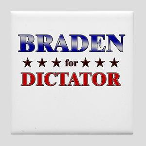 BRADEN for dictator Tile Coaster