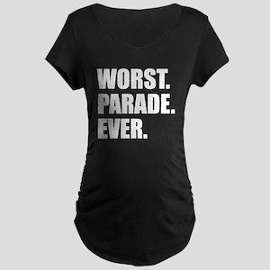 Worst. Parade. Ever. Maternity T-Shirt