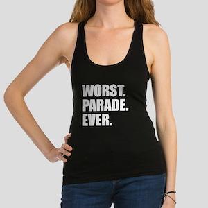 Worst. Parade. Ever. Racerback Tank Top