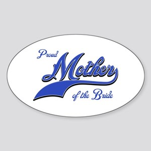Proud mother of the bride Oval Sticker
