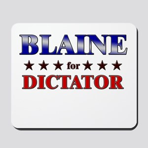 BLAINE for dictator Mousepad