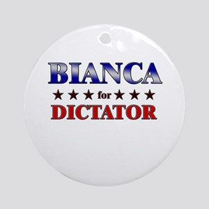 BIANCA for dictator Ornament (Round)