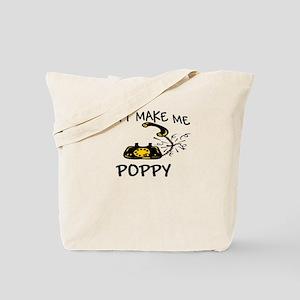 Don't Make Me Call My Poppy Tote Bag
