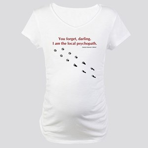 Psychopath Quote Maternity T-Shirt
